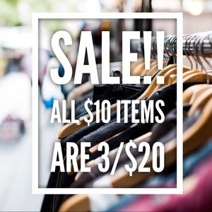 HUGE SALE! ALL $10 ITEMS ARE 3/$20